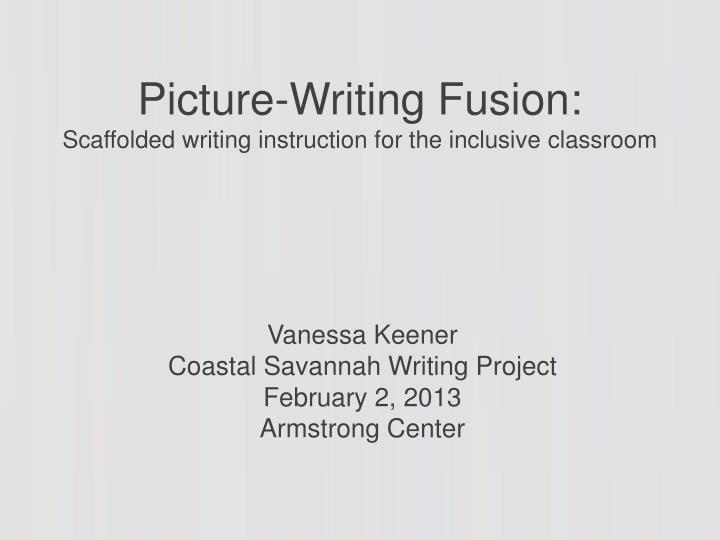 picture w riting fusion scaffolded writing instruction for the inclusive classroom n.