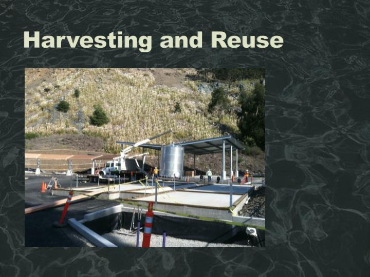 Harvesting and Reuse