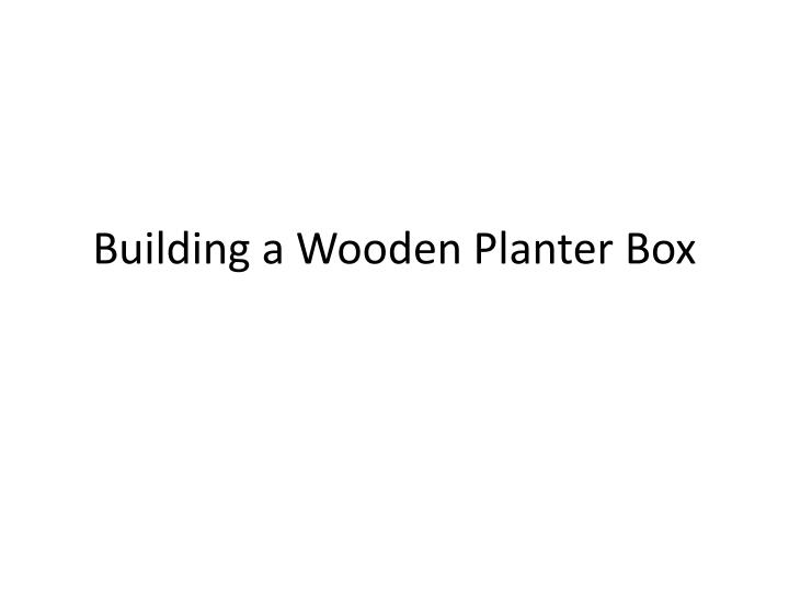 building a wooden planter box n.