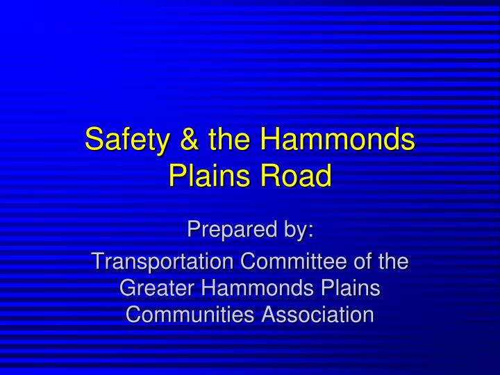 safety the hammonds plains road n.
