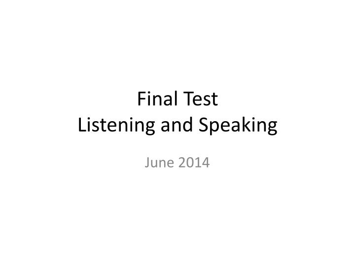 final test listening and speaking n.