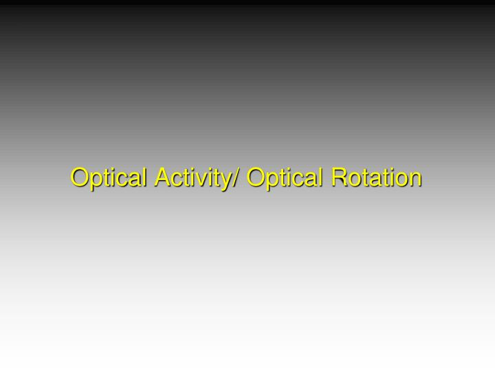 optical activity optical rotation n.