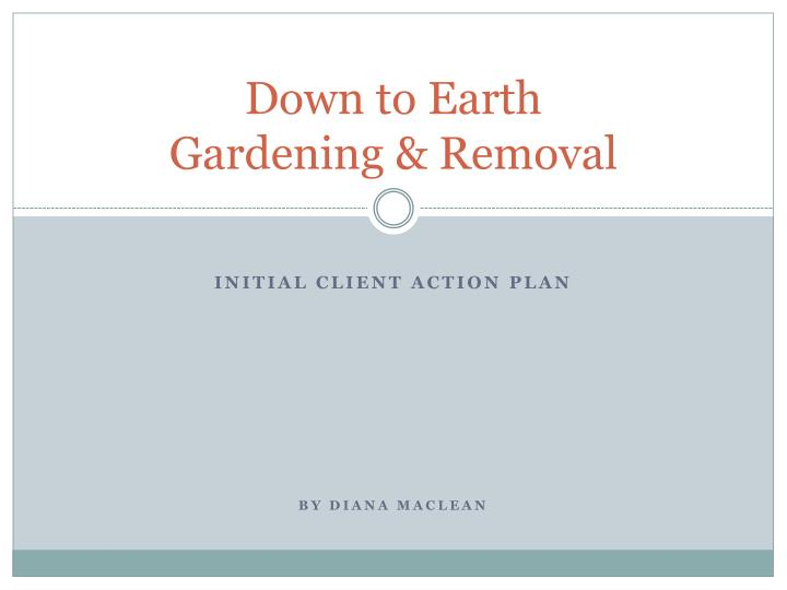 down to earth gardening removal n.