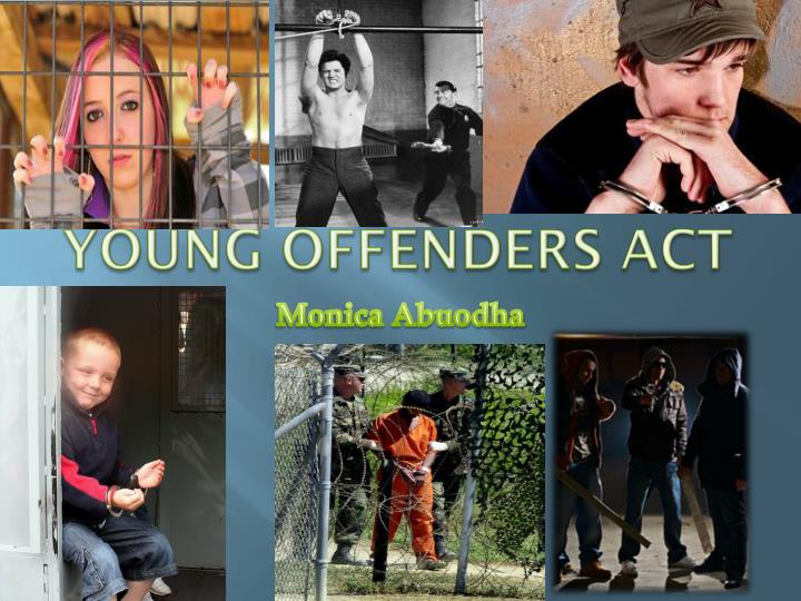 """an analysis of the topic of the young offenders act A """"young offender"""" under the age of 22, and a """"young adult offender"""" between the ages of 22 and 26, that included segregation from adult offenders in prison and alternatives to."""