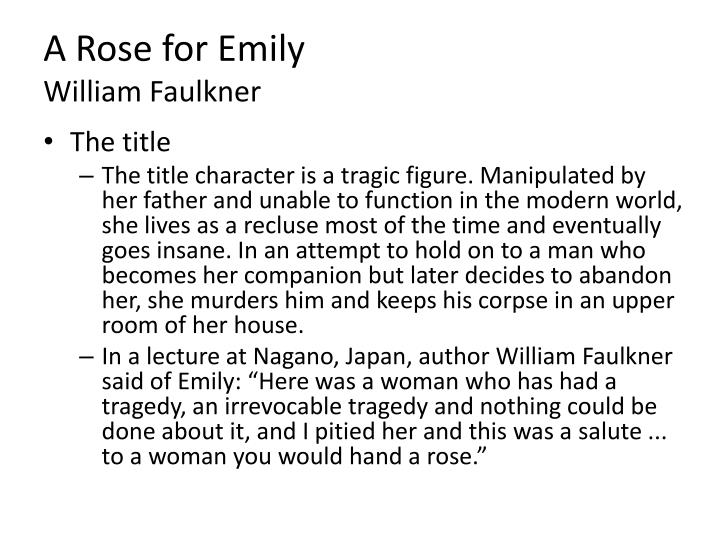 the use of characterization in a rose for emily by william faulkner