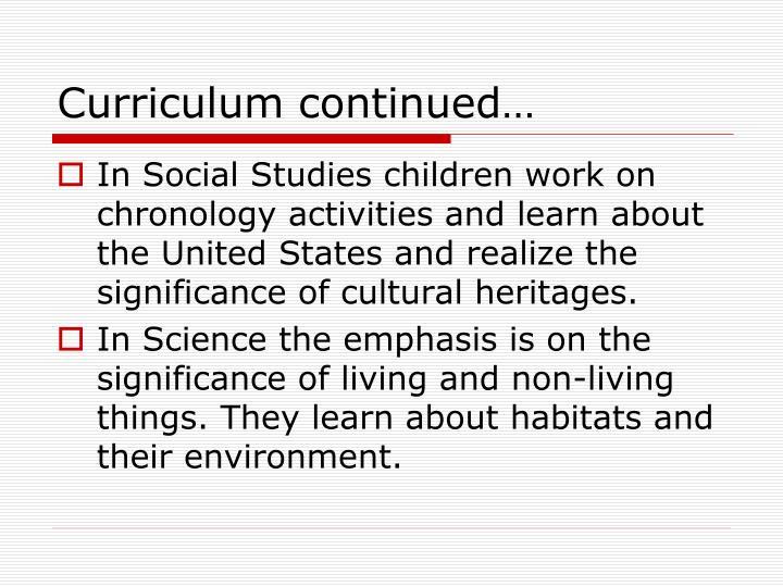 Curriculum continued…
