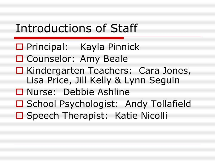 Introductions of staff