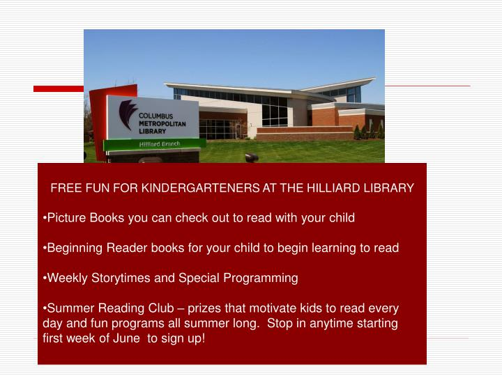 FREE FUN FOR KINDERGARTENERS AT THE HILLIARD LIBRARY