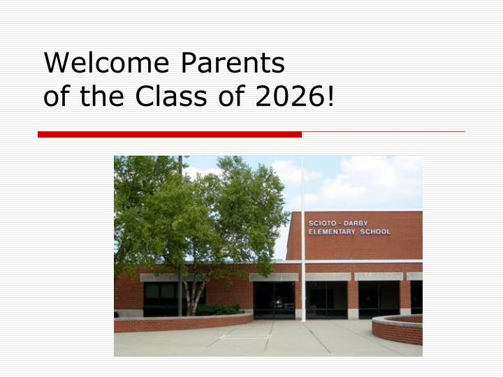 Welcome parents of the class of 2026