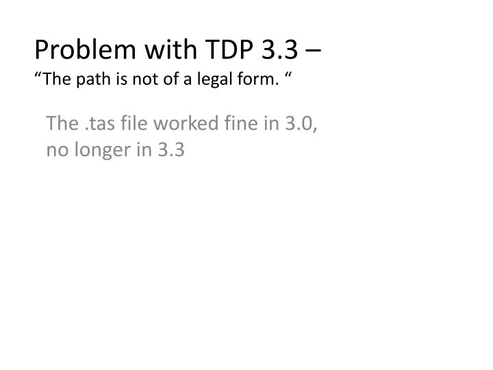 problem with tdp 3 3 the path is not of a legal form n.