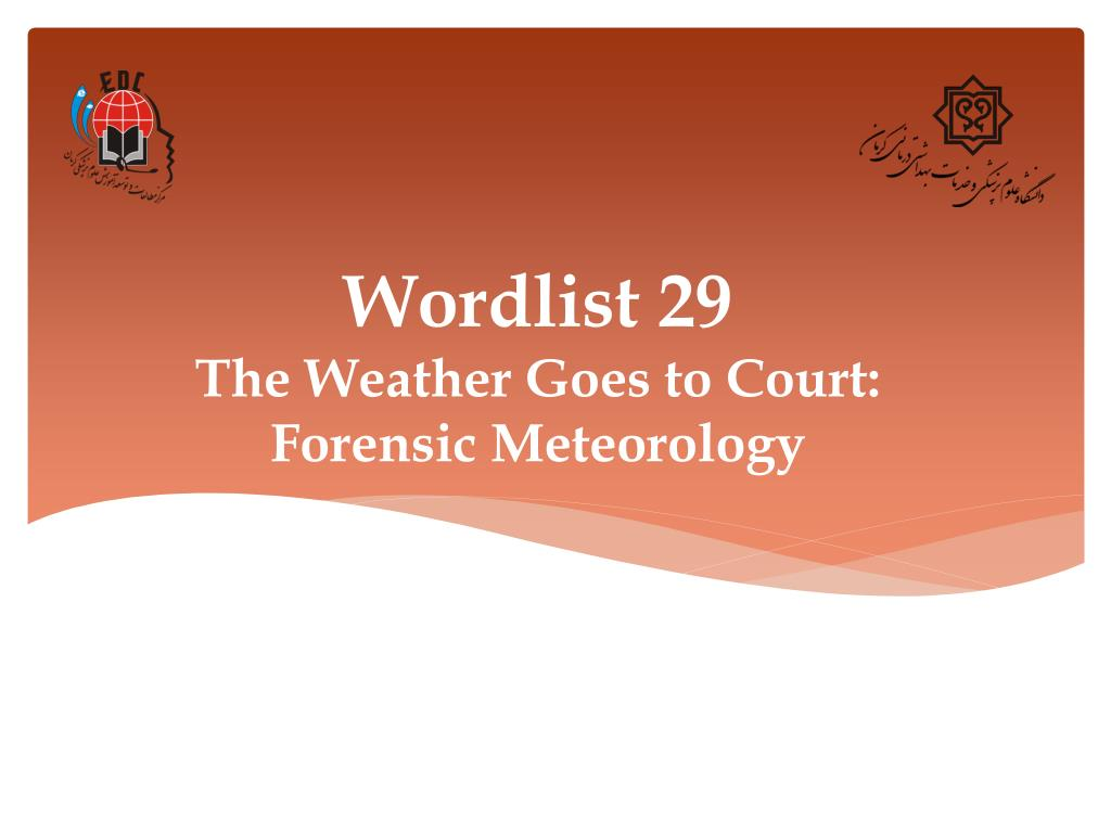 Ppt Wordlist 29 The Weather Goes To Court Forensic Meteorology Powerpoint Presentation Id 1600791