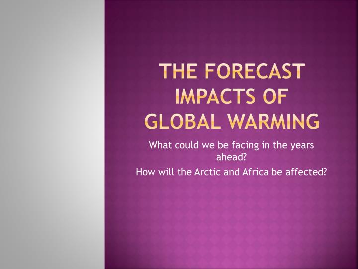 the forecast impacts of global warming n.