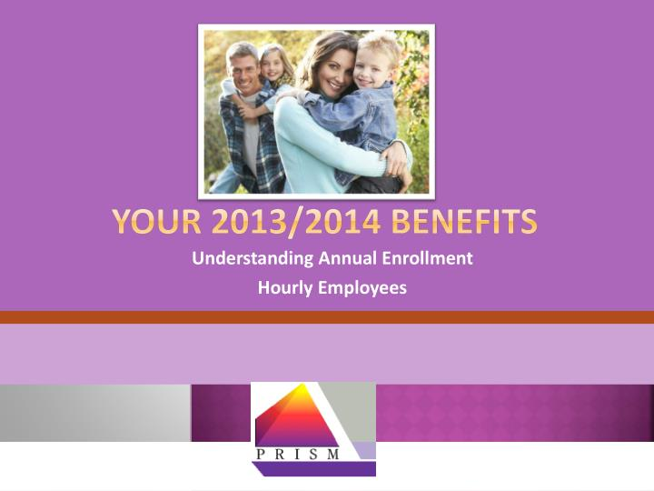 your 2013 2014 benefits n.