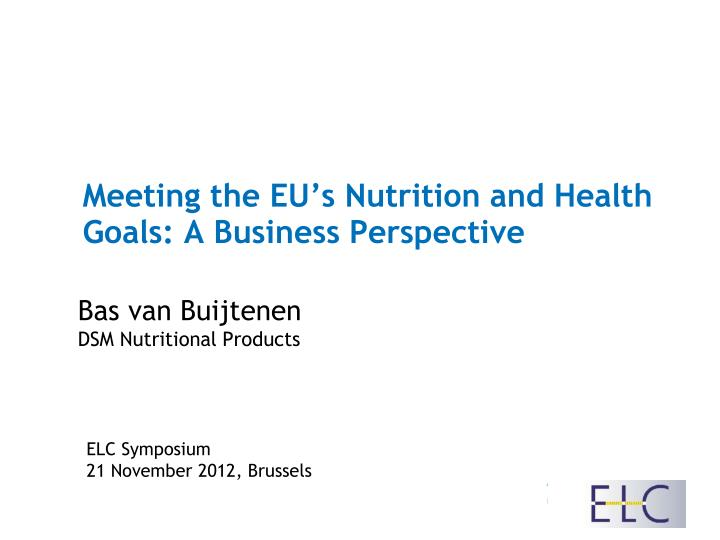 meeting the eu s nutrition and health goals a business perspective n.