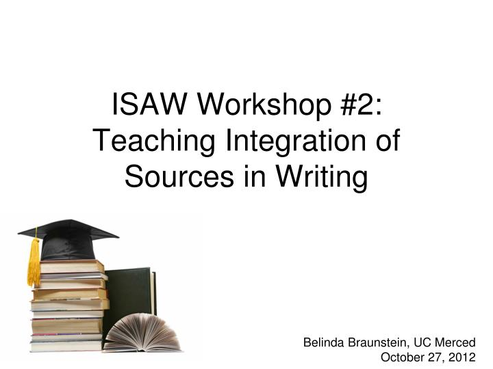 isaw workshop 2 teaching integration of sources in writing n.