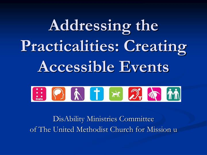 addressing the practicalities creating accessible events n.