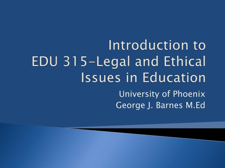introduction to edu 315 legal and ethical issues in education n.