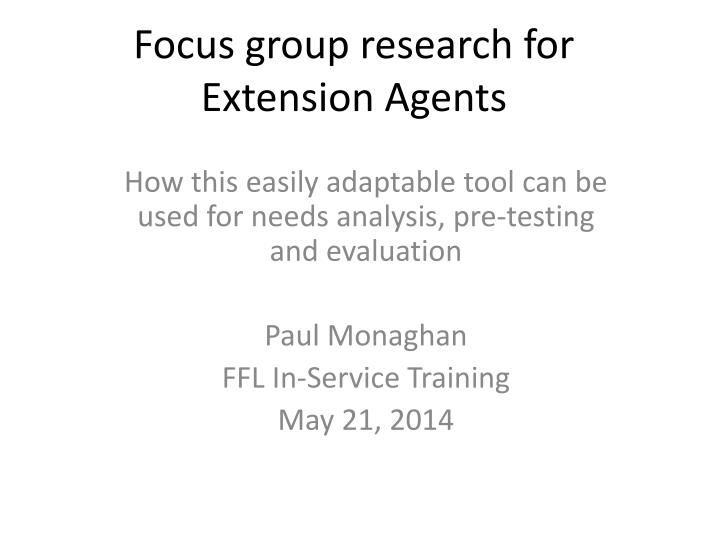 focus group research for extension agents n.