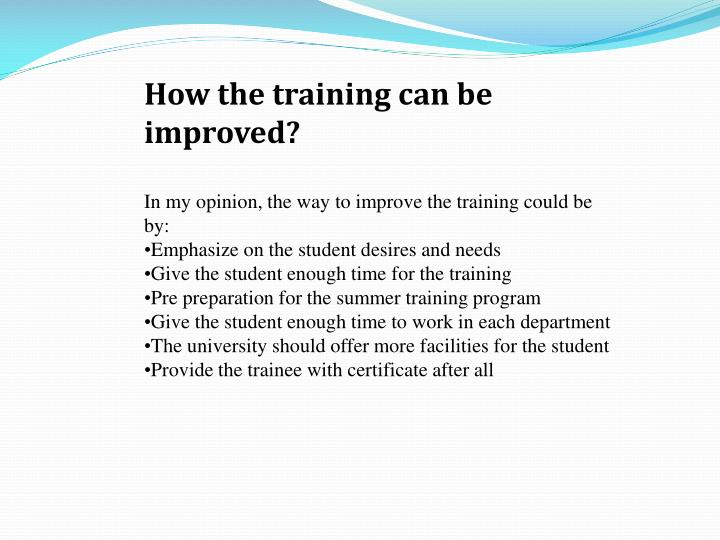 How the training can be improved?