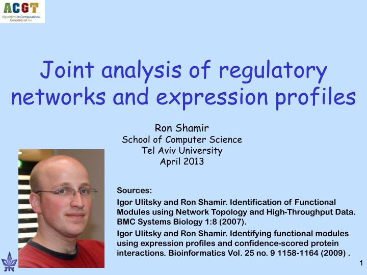 joint analysis of regulatory networks and expression profiles n.