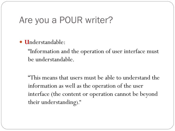 Are you a POUR writer?