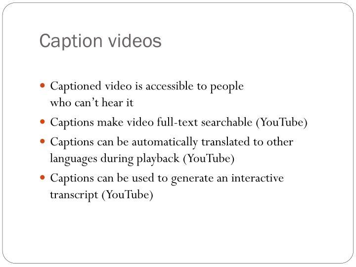 Caption videos