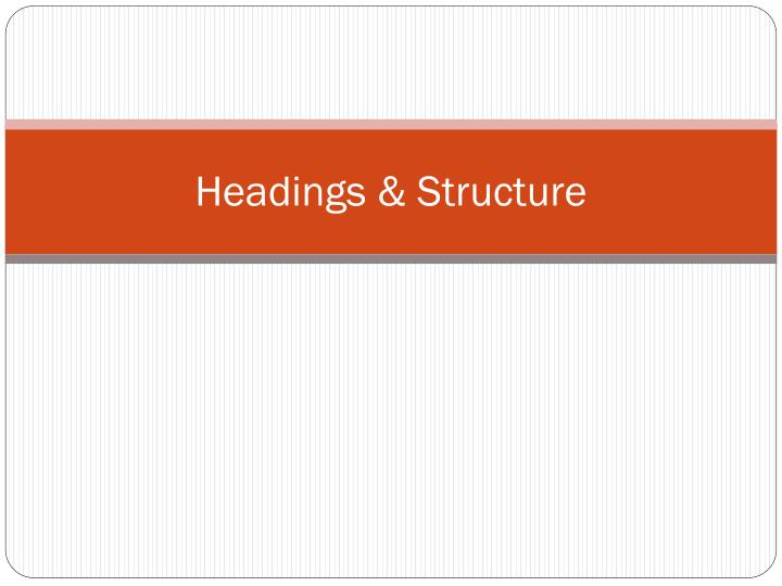 Headings & Structure