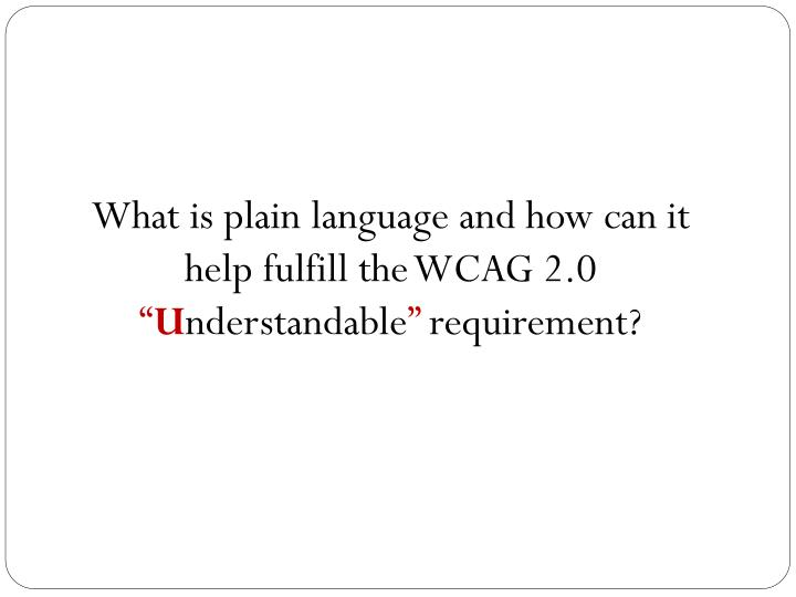 What is plain language and how can it help fulfill the WCAG 2.0