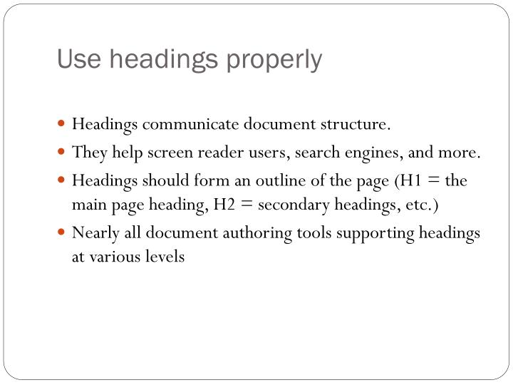 Use headings properly