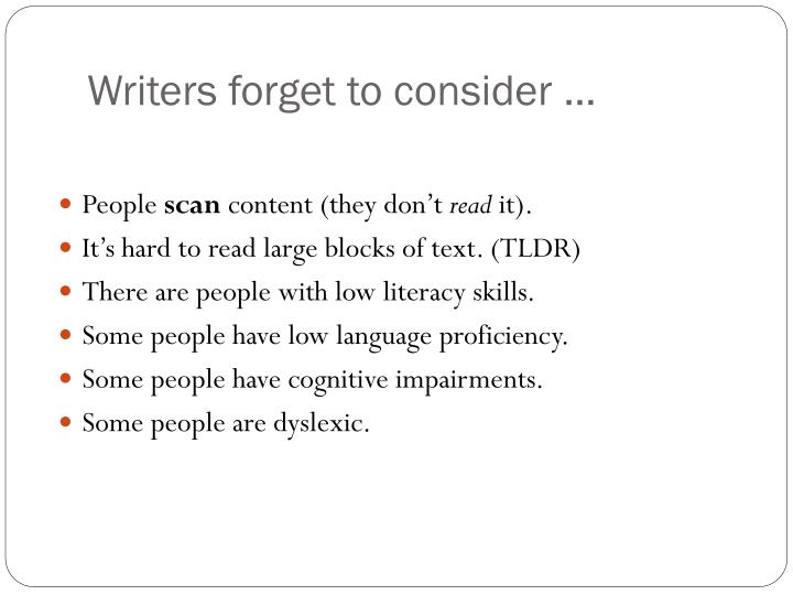 Writers forget to consider …