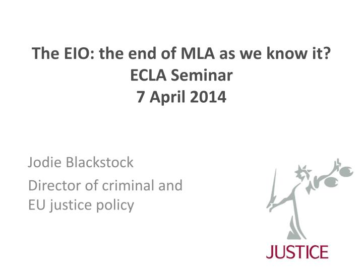 the eio the end of mla as we know it ecla seminar 7 april 2014 n.