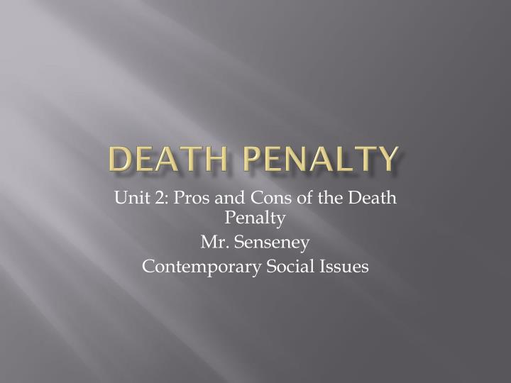 a comparison of pros and cons of the death penalty List of the cons of capital punishment 1 it costs more to implement the death penalty than offer life in prison according to the death penalty information center, the average cost of a case without capital punishment involved is $740,000.