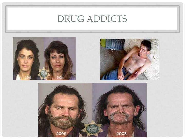 Drug Addicts