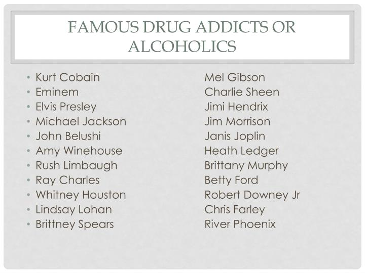 Famous Drug Addicts or Alcoholics