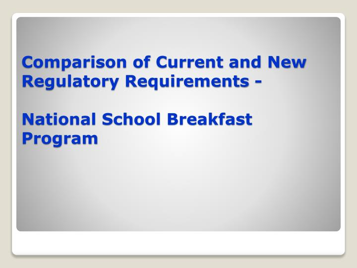 Comparison of Current and New Regulatory Requirements -