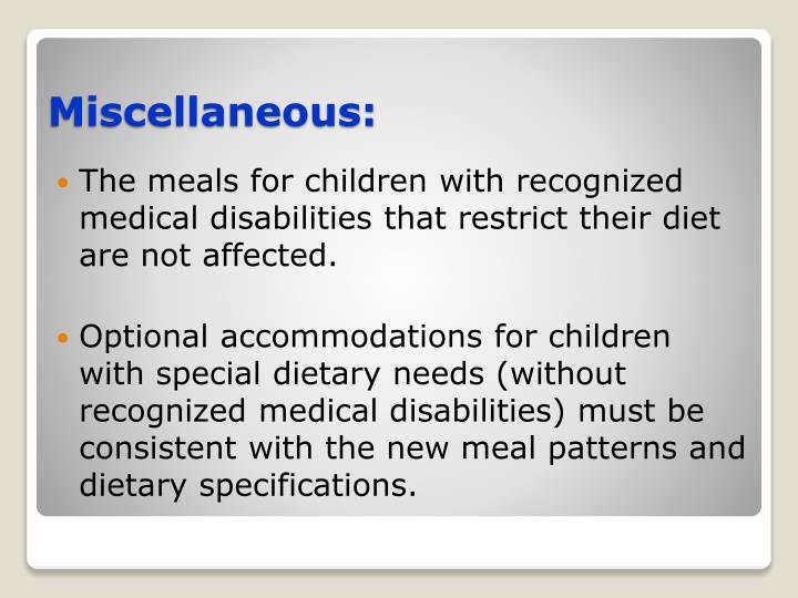 The meals for children with recognized medical disabilities that restrict their diet are not affected.