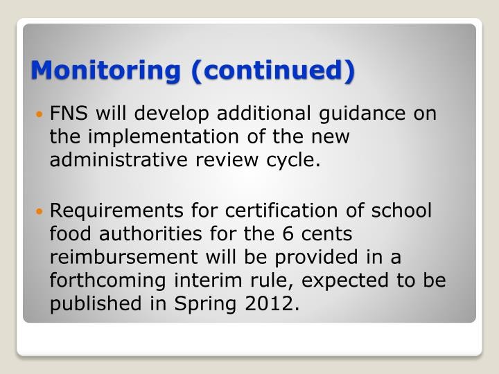FNS will develop additional guidance on the implementation of the new administrative review cycle.