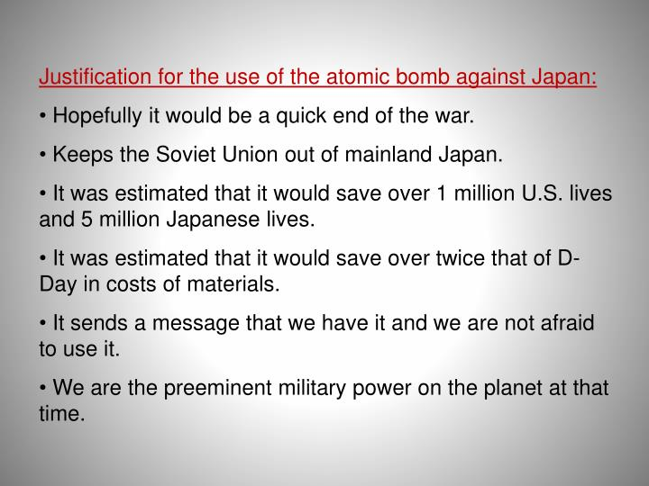 Justification for the use of the atomic bomb against Japan: