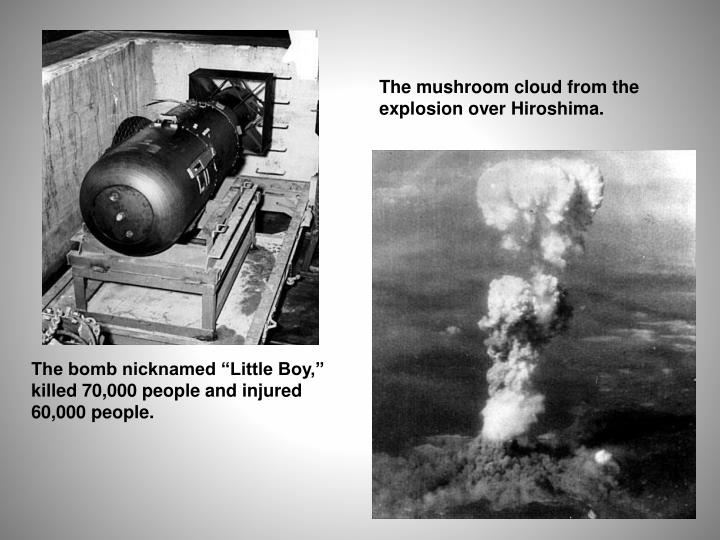 The mushroom cloud from the explosion over Hiroshima.