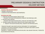 preliminary design construction delivery method