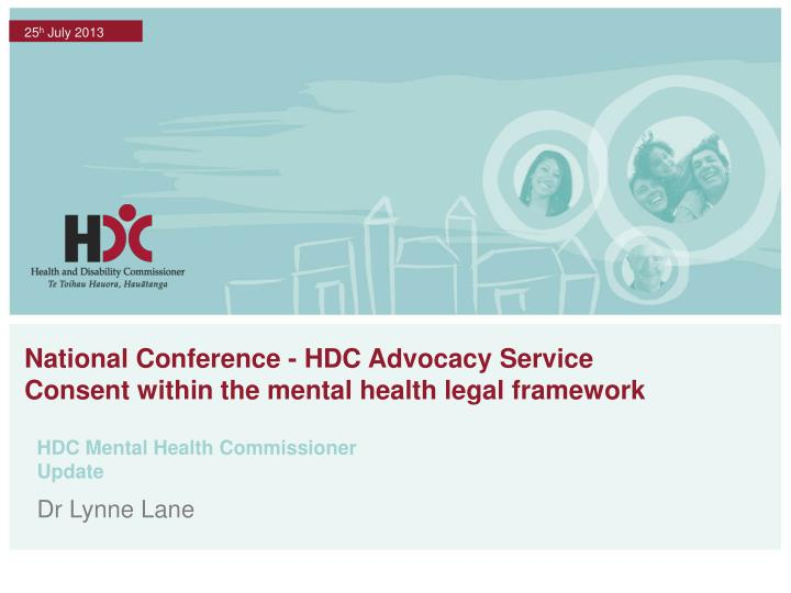 national conference hdc advocacy service consent within the mental health legal framework n.