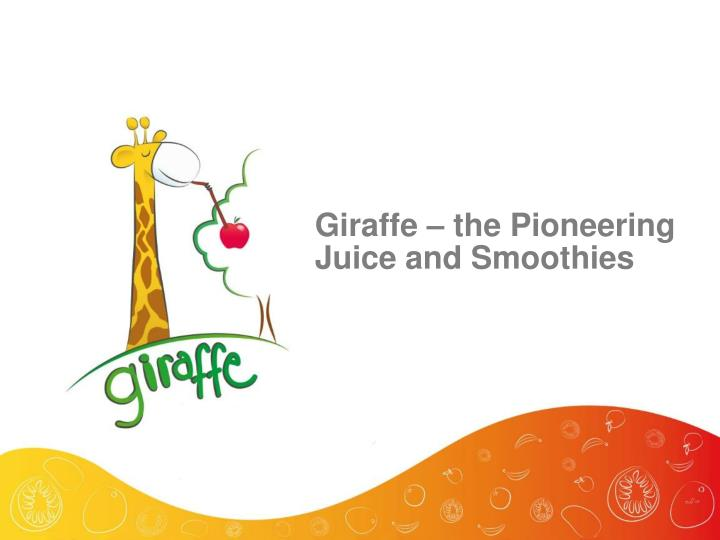 giraffe the pioneering juice and smoothies n.