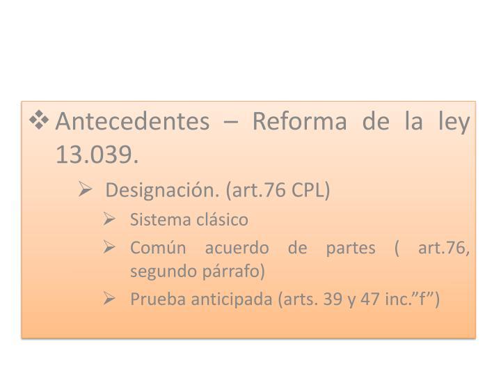 Antecedentes – Reforma de la ley 13.039.
