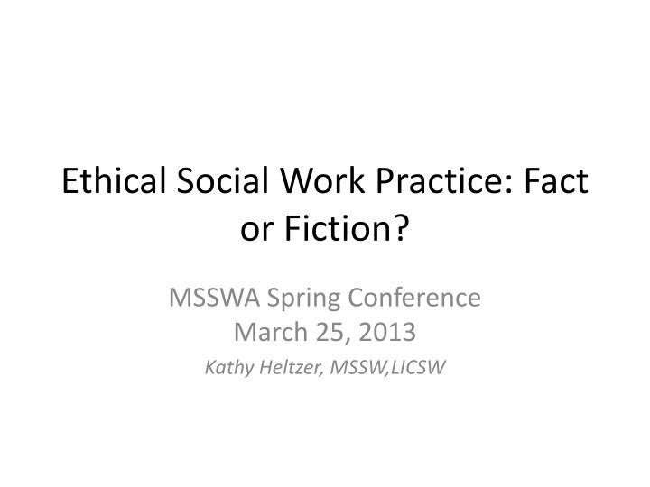 ethical social work practice fact or fiction n.