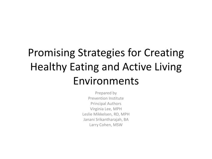 promising strategies for creating healthy eating and active living environments n.