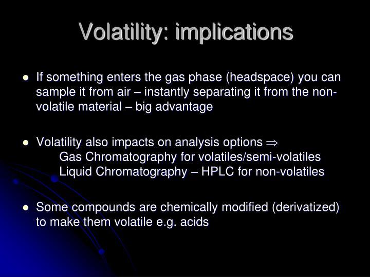 Volatility: implications