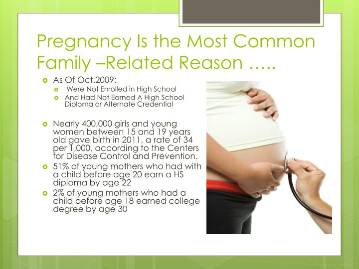 Pregnancy is the most common family related reason