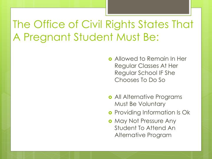 The Office of Civil Rights States That A Pregnant Student Must Be: