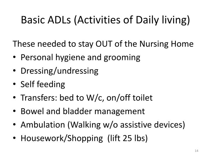 Basic ADLs (Activities of Daily living)