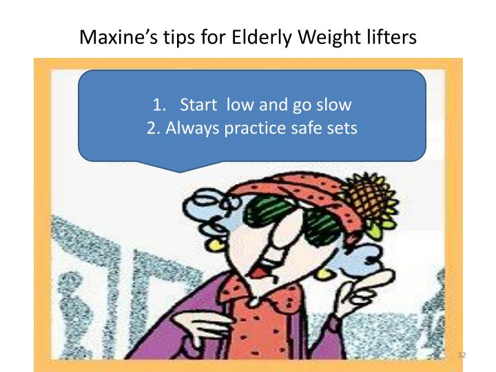 Maxine's tips for Elderly Weight lifters